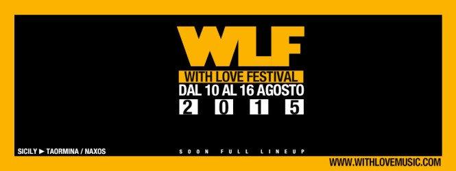 WITH LOVE FESTIVAL 10/16 AGOSTO 2015